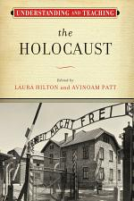Understanding and Teaching the Holocaust