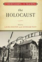Understanding and Teaching the Holocaust PDF