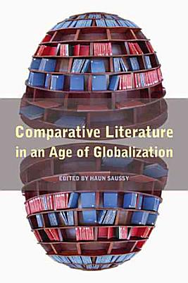 Comparative Literature in an Age of Globalization PDF