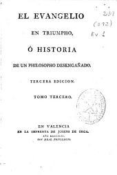 El Evangelio en triumpho ó Historia de un philosopho desengañado: Tomo tercero