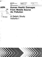 Human health damages from mobile source air pollution: Volume 1