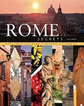 Rome Secrets: Cuisine • Culture • Vistas • Piazzas