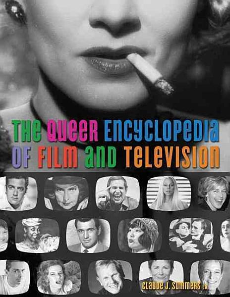 The Queer Encyclopedia of Film   Television PDF