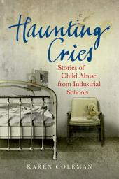 Haunting Cries: Stories of child abuse in Catholic Ireland