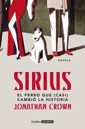 Sirius: El perro que (casi) cambió la Historia
