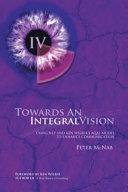 Towards an Integral Vision