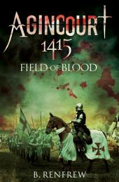 Agincourt 1415: Field of Blood