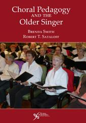 Choral Pedagogy and the Older Singer