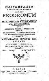Dissertatio inauguralis medica sistens prodromum ad historiam fungorum agri Vindobonensis