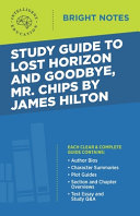 Study Guide to Lost Horizon and Goodbye  Mr  Chips by James Hilton Book