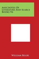 Anecdotes of Literature and Scarce Books