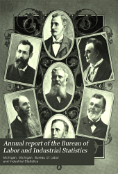 Annual Report of the Bureau of Labor and Industrial Statistics: Volume 21