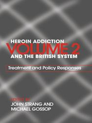 Heroin Addiction and the British System: Treatment and policy responses