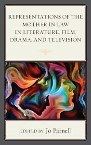Representations of the Mother in Law in Literature  Film  Drama  and Television PDF