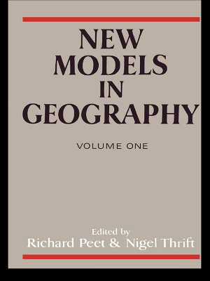 New Models in Geography   Vol 1 PDF