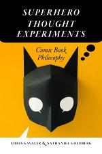 Superhero Thought Experiments