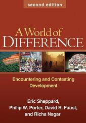 A World of Difference, Second Edition: Encountering and Contesting Development, Edition 2