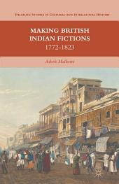 Making British Indian Fictions: 1772-1823