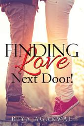 Finding Love Next Door!