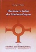 Das innere Gebet der Madame Guyon PDF