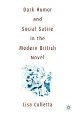 Dark Humour and Social Satire in the Modern British Novel
