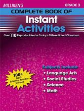 Milliken's Complete Book of Instant Activities - Grade 3: Over 110 Reproducibles for Today's Differentiated Classroom