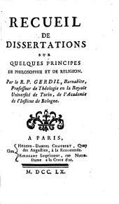 Recueil de dissertations sur quelques principes de philosophie et de religion
