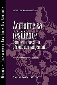 Building Resiliency  How to Thrive in Times of Change  French Canadian  PDF