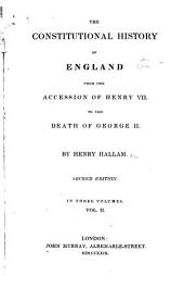 The constitutional history of England: from the accession of Henry VII. to the death of George II.