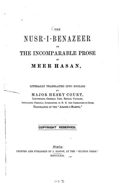 Download The Nusr i benazeer or the incomparable Prose of Meer Hasan  literally translated into English by Major Henry Court Book