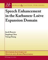 Speech Enhancement in the Karhunen-Loeve Expansion Domain