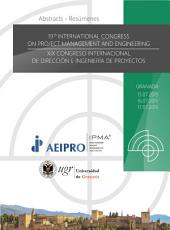 19th International Congress on Project Management and Engineering: Abstracts - Resúmenes