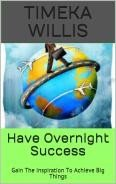 Have Overnight Success