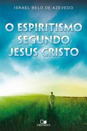 O Espiritismo segundo Jesus Cristo