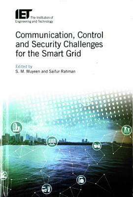 Communication  Control and Security for the Smart Grid