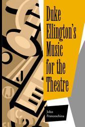 Duke Ellington's Music for the Theatre