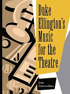 Duke Ellington  s Music for the Theatre PDF