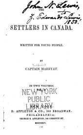 The Settlers in Canada: Written for Young People, Volume 1