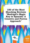 100 of the Most Shocking Reviews Madrigal's Magic Key to Spanish