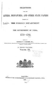 Selections from the Letters, Despatches and Other State Papers Preserved in the Foreign Department of the Government of India, 1772-1785: Volume 3