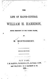 The life of Major-General William H. Harrison ...
