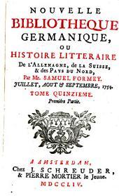 Nouvelle bibliothèque germanique ou histoire littéraire d'Allemagne, de la Suisse et des pays du Nord: Volume 15