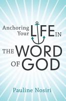 Anchoring Your Life In The Word Of God PDF