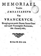 Memoriael vanden ambassadeur van Vranckryck, overghegeven aende heeren staten generael vande Vereenighde Provintien, den ian, 1660: Volume 61