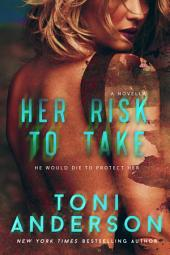 Her Risk To Take: Novella
