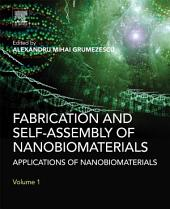 Fabrication and Self-Assembly of Nanobiomaterials: Applications of Nanobiomaterials