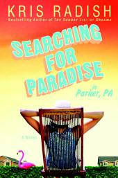 Searching for Paradise in Parker, PA: A Novel