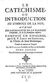 Le catechisme ou introduction au symbole de la foy compose en espagnol. nouvelle ed. reveue et corr: Volume2