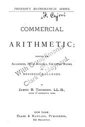 A Commercial Arithmetic: Designed for Academies, High Schools, Counting Rooms, and Business Colleges