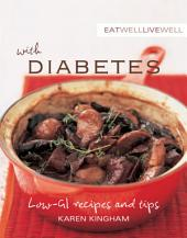 Eat Well Live Well with Diabetes: Low-gi Recipes and Tips
